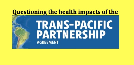 Never mind the Budget, what is the TPP going to mean for health?