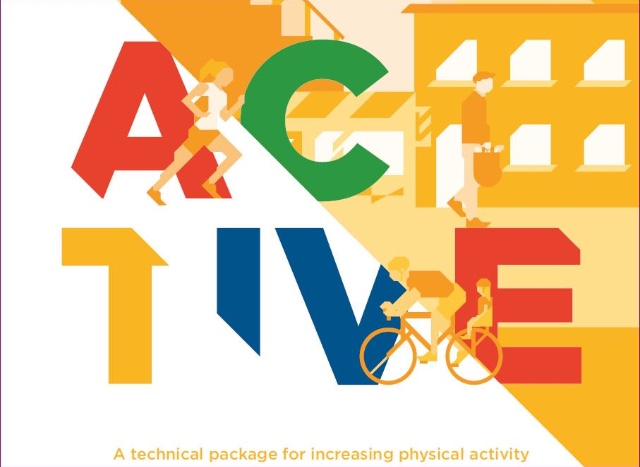 ACTIVE: a technical package for increasing physical activity © World Health Organization 2018