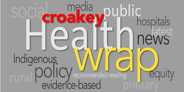 The Health Wrap: bold ideas on private health care, prevention matters, Indigenous incarceration and women's health