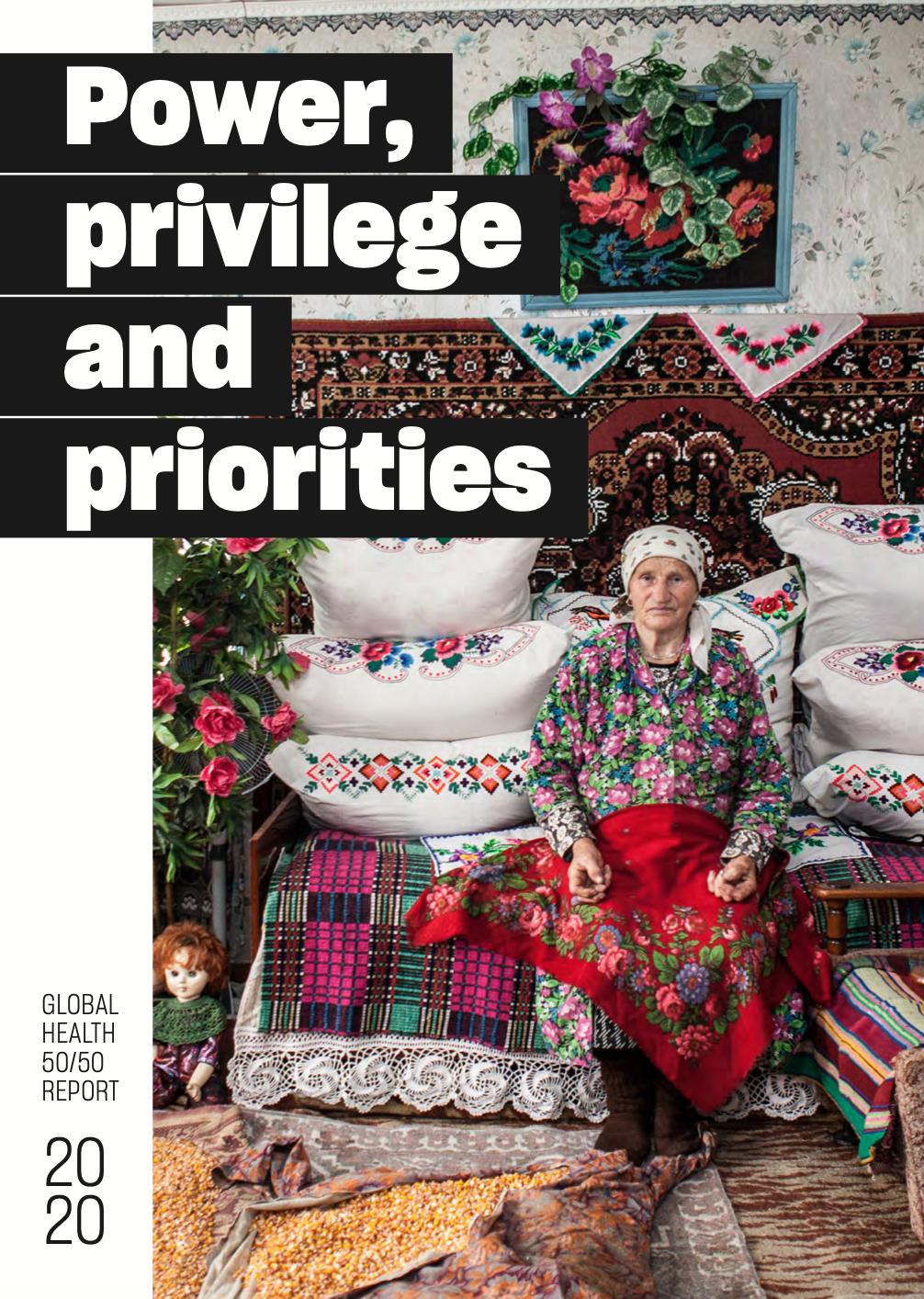 Power, privilege and priorities: global health 50/50 report 2020