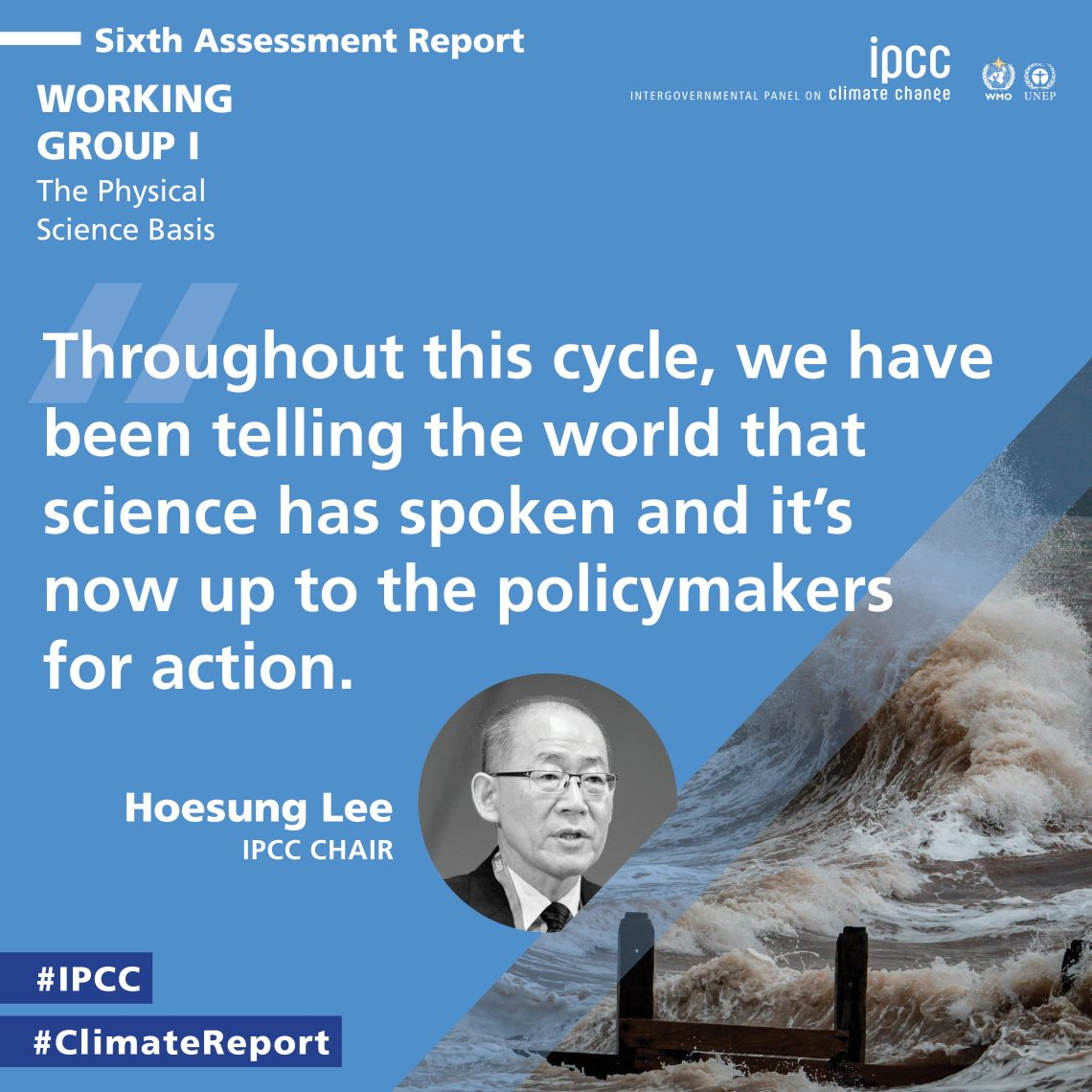 The Sixth Assessment report from the IPCC is a call to action ahead of November's COP26 climate talks in Glasgow. Source: IPCC